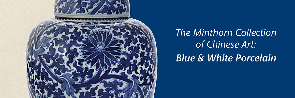Minthorn Collection: Blue & White Porcelain