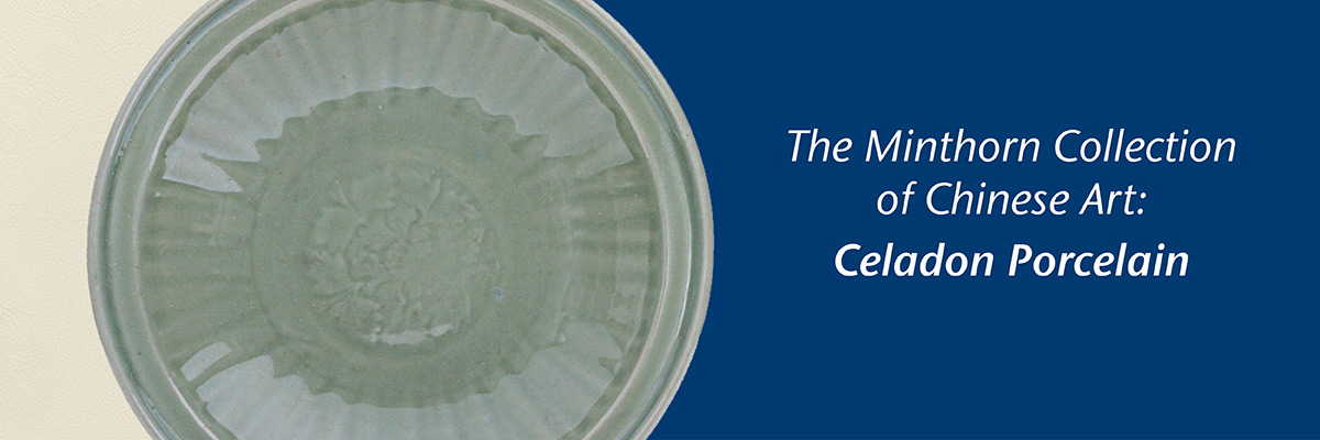 Minthorn Collection: Celadon Porcelain