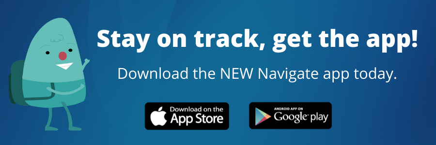 Stay on track, get the app! Download the NEW Navigate app today.